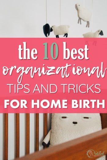 10 Must Know Home Birth Organizational Tips and Tricks