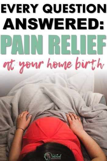 Pain Relief Options for Your Home Birth