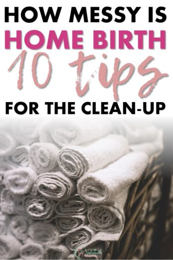 How Messy Is a Home Birth? 10 Tips to Handle the Clean-Up