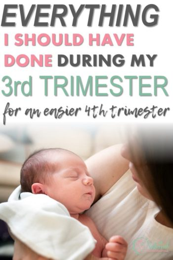 How I Should Have Prepared for the 4th Trimester During the 3rd Trimester
